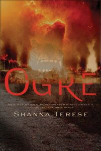 Ogre | The Ogre Trilogy by Shanna Terese books Copyright © 2021 Shanna Terese Bude